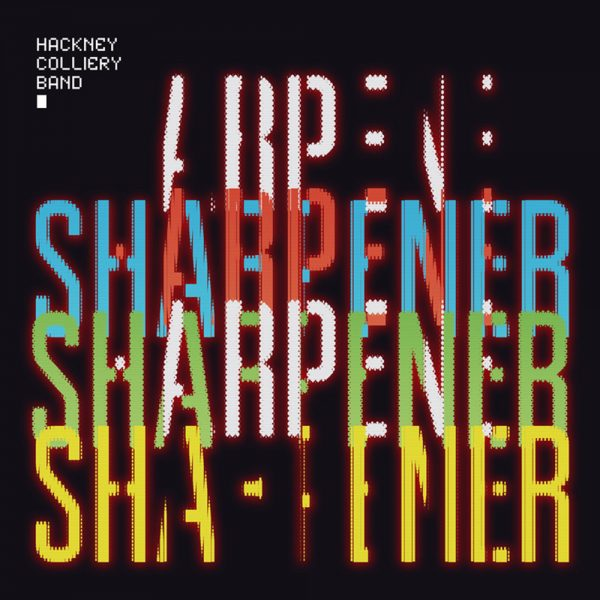 hackney colliery band sharpener CD