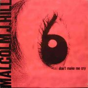 malcolm j hill dont make me cry 12 inch vinyl