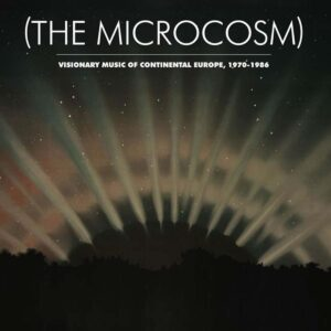 the microcosm visionary music of continental europe 1970 1986