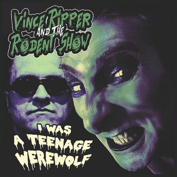 vince ripper and the rodent show i was a teenage werewolf 7 inch vinyl