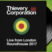 01 thievery corporation live from london roundhouse 2017 CD