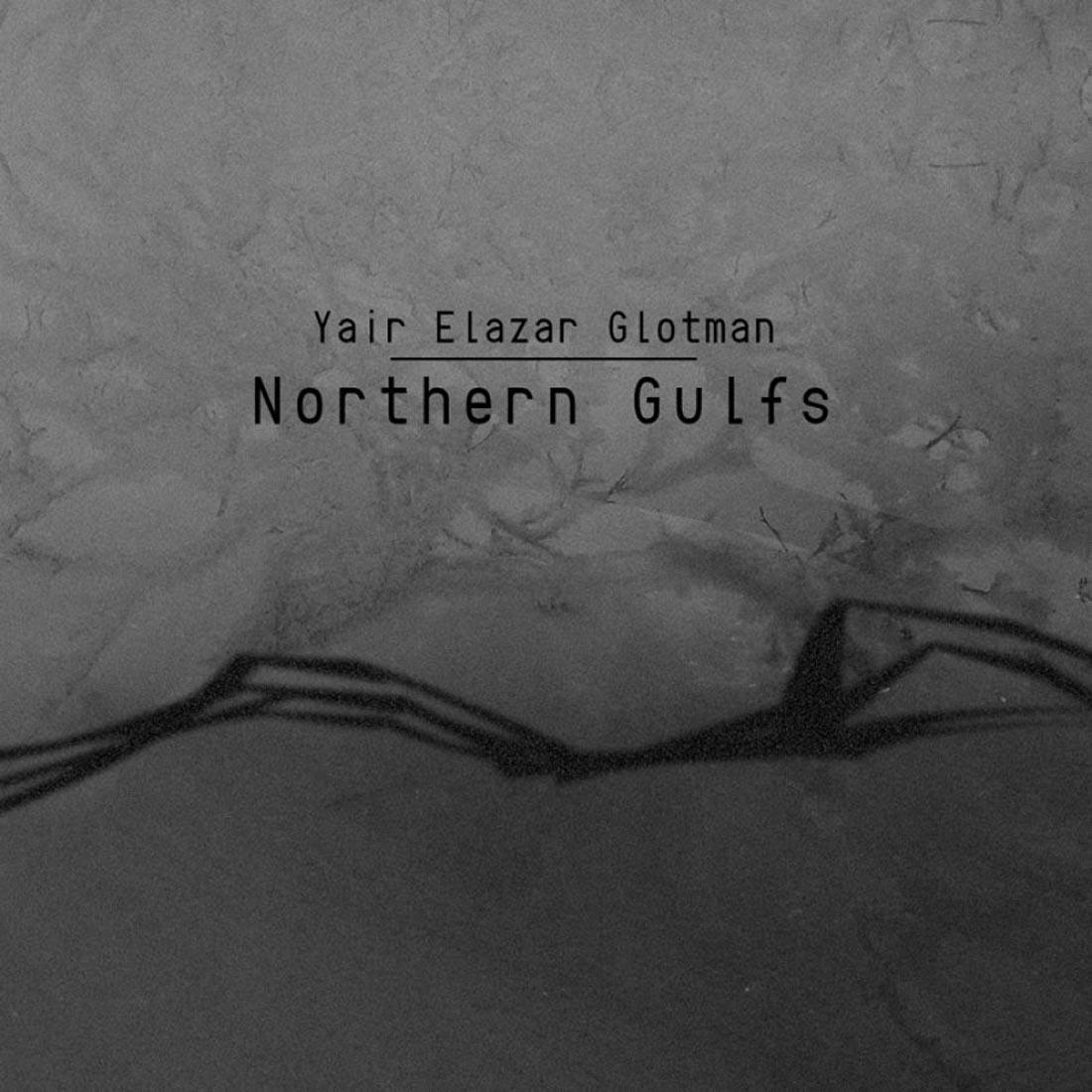 yaif elazar glotman northern gulfs CD