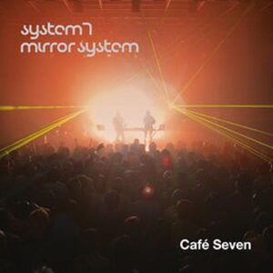 system 7 mirror system cafe seven CD