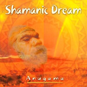 anugama shamanic dream CD