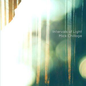 01 mick chillage intervals of light CD