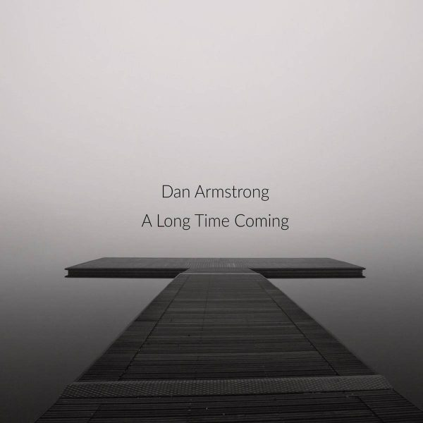 dan armstrong a long time coming CD