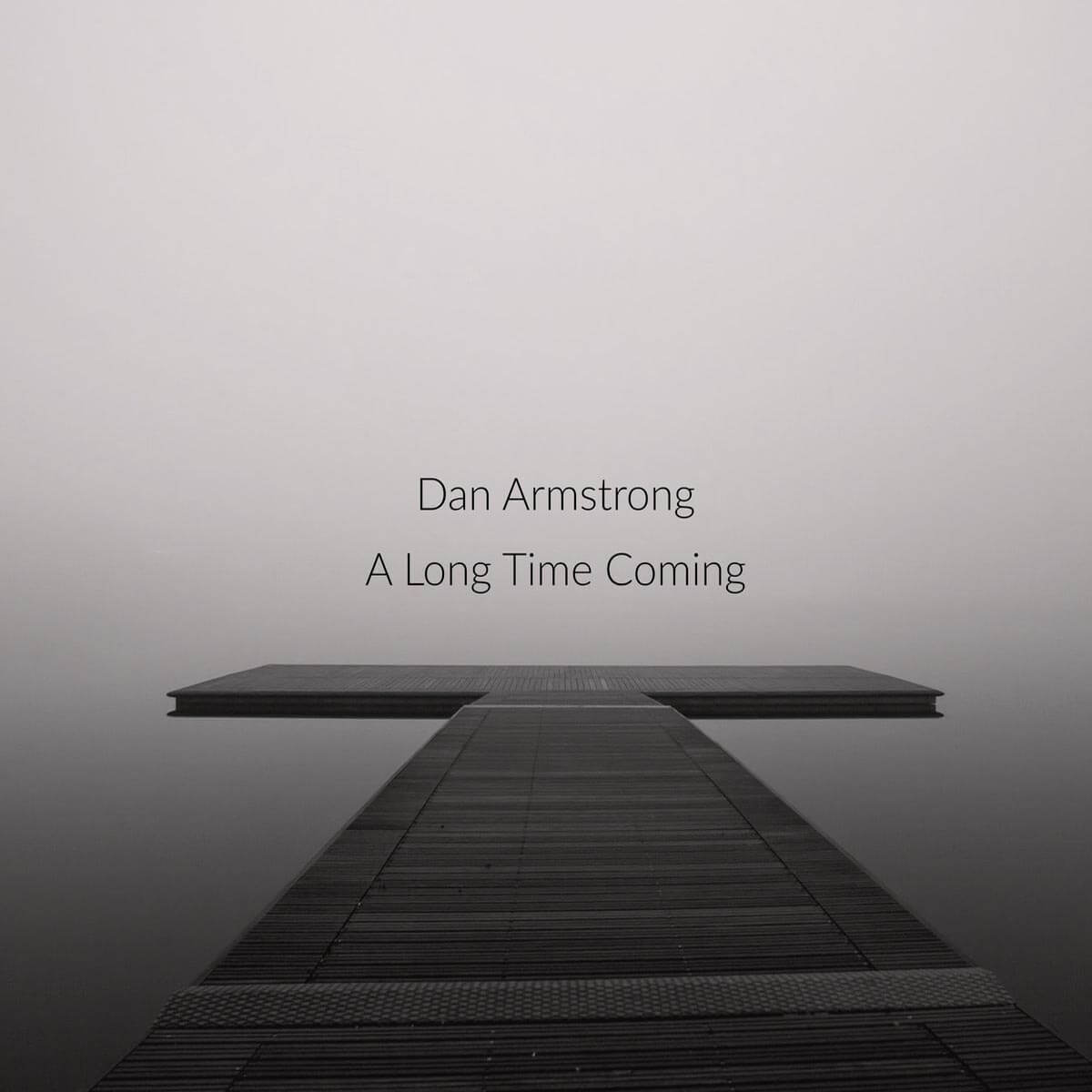 dan armstrong a long time coming CD