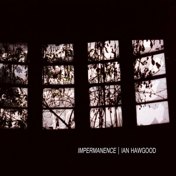 ian hawgood impermanence CD slowcraft records