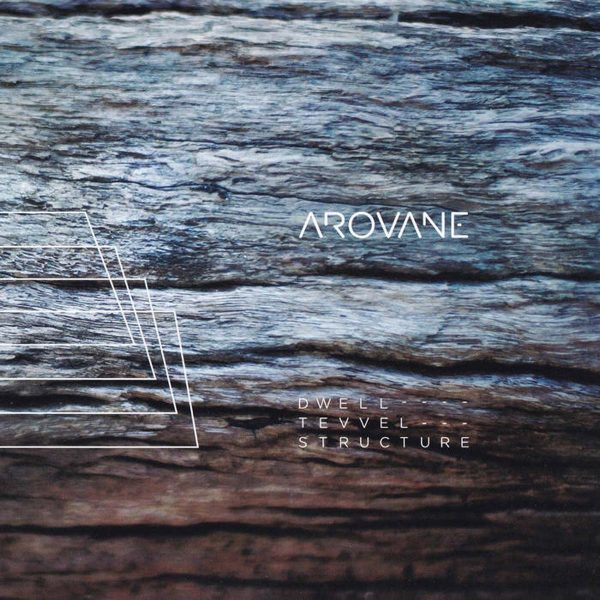 arovane dwell tevvel structure CD