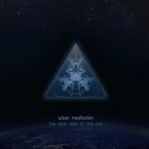 urban meditation the dark side of the mix CD