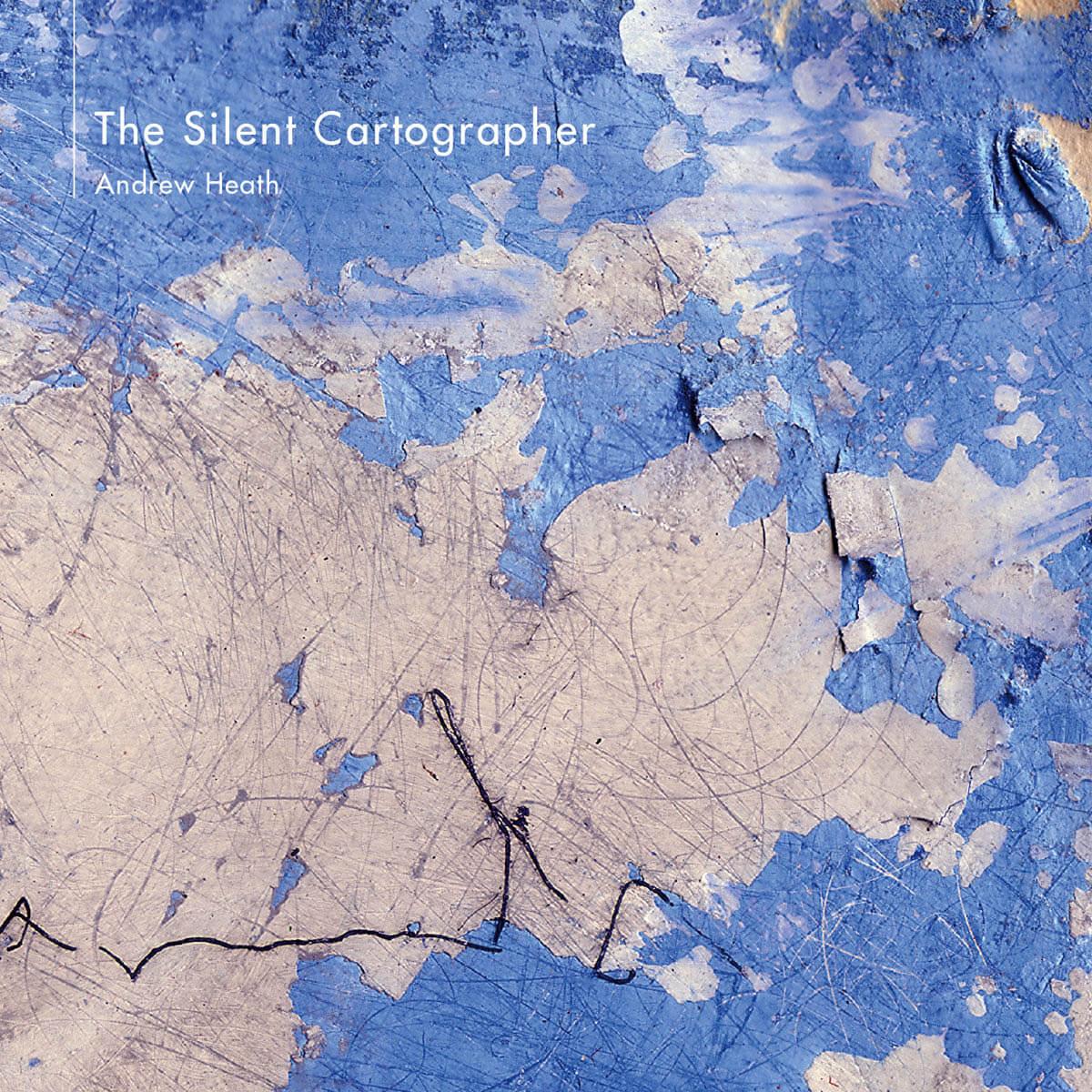 andrew heath the silent cartographer CD